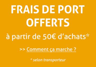 Frais de port offerts dès 50€ d'achats selon transporteur